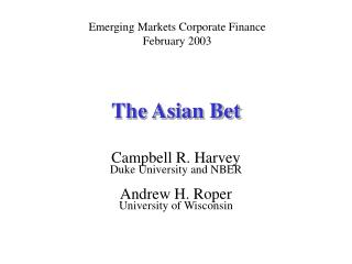 The Asian Bet