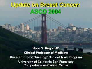 Update on Breast Cancer:   ASCO 2004