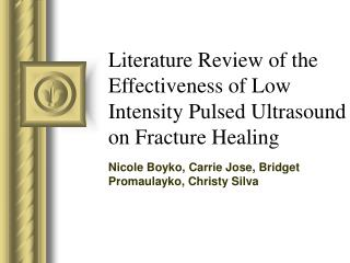 Literature Review of the Effectiveness of Low Intensity Pulsed Ultrasound on Fracture Healing