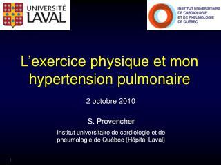 S. Provencher Institut universitaire de cardiologie et de pneumologie de Québec (H ôpital Laval)