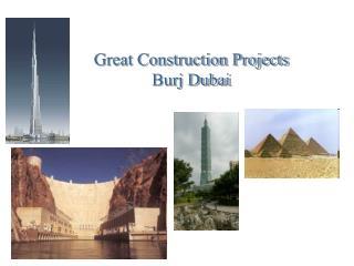 Great Construction Projects Burj Dubai