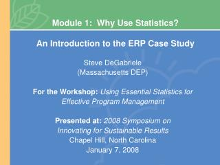 Module 1:  Why Use Statistics?  An Introduction to the ERP Case Study