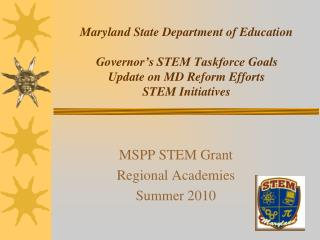 MSPP STEM Grant Regional Academies Summer 2010