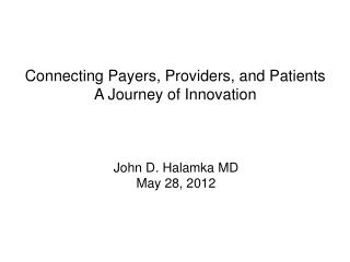 Connecting Payers, Providers, and Patients A Journey of Innovation