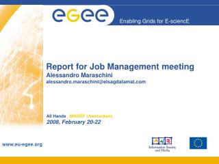 Report for Job Management meeting Alessandro Maraschini  alessandro.maraschini@elsagdatamat