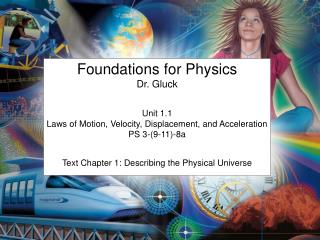 Foundations for Physics Dr. Gluck Unit 1.1