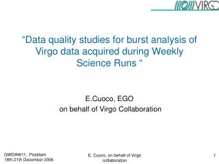 """Data quality studies for burst analysis of Virgo data acquired during Weekly Science Runs """