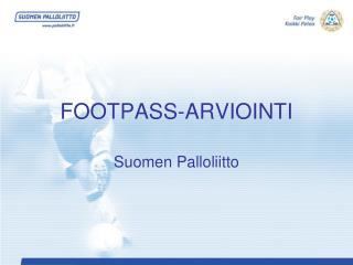 FOOTPASS-ARVIOINTI