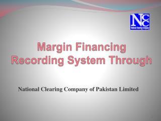 Margin Financing Recording System Through
