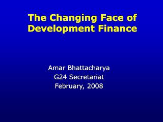 The Changing Face of Development Finance