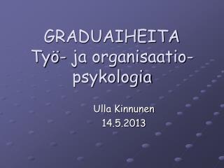 GRADUAIHEITA Työ- ja organisaatio-psykologia