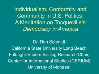Dr. Ron Schmidt California State University Long Beach Fulbright-Enders Visiting Research Chair,