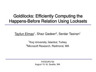 Goldilocks: Efficiently Computing the Happens-Before Relation Using Locksets