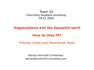 Organizations and the Kaospilot spirit How do they fit? Process notes and theoretical input