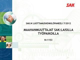 SAK:n luottamushenkilöpaneeli 7/2012 maahanmuuttajat  sak:laisilla  työpaikoilla n=1153