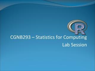 CGNB293 – Statistics for Computing Lab  Session