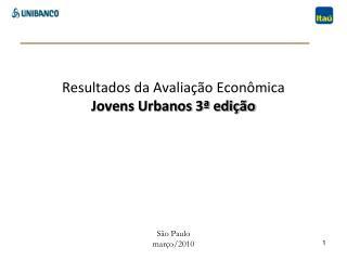 Resultados da Avaliação Econômica  Jovens Urbanos 3ª edição