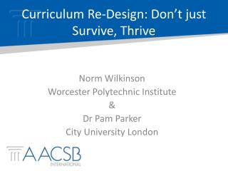 Curriculum Re-Design: Don't just Survive, Thrive