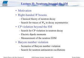 Lecture II: Neutrons beyond the SM