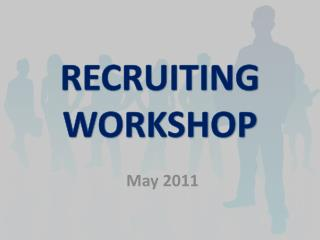RECRUITING  WORKSHOP