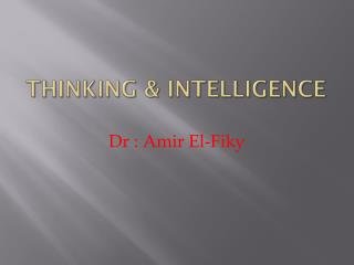 Thinking & Intelligence