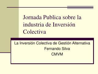 Jornada Publica sobre la industria de Inversión Colectiva