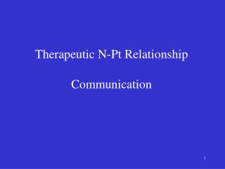 Therapeutic N-Pt Relationship Communication