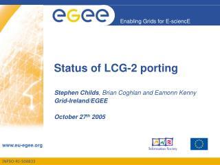 Status of LCG-2 porting