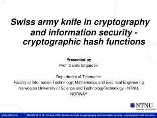 Swiss army knife in cryptography and information security - cryptographic hash functions