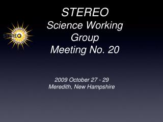 STEREO Science Working Group Meeting No. 20