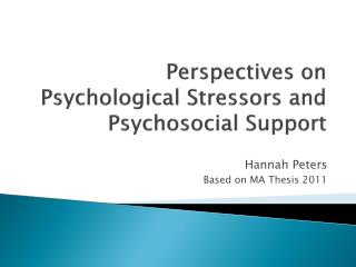 Perspectives on Psychological  Stressors  and  Psychosocial Support