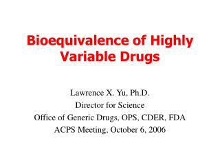 Bioequivalence of Highly Variable Drugs