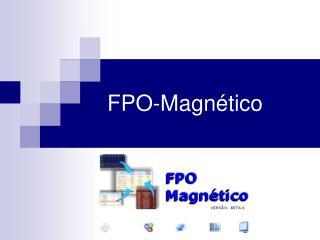 FPO-Magn tico