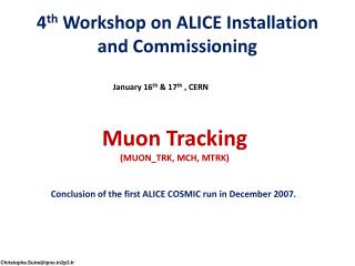4 th  Workshop on ALICE Installation and Commissioning