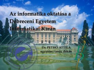 Az informatika oktatása a  Debreceni Egyetem  Informatikai Karán
