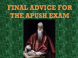FINAL ADVICE FOR  THE APUSH EXAM