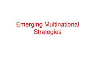 Emerging Multinational Strategies