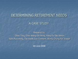 DETERMINING RETIREMENT NEEDS A CASE STUDY