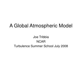 A Global Atmospheric Model