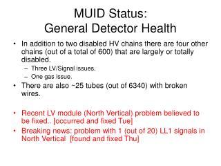 MUID Status:  General Detector Health