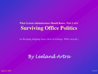 What System Administrators Should Know,  Part 2 of 6: Surviving Office Politics