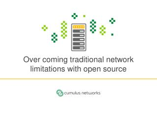Over coming traditional network limitations with open source