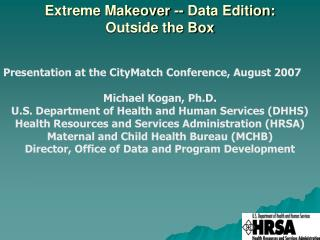 Extreme Makeover -- Data Edition:  Outside the Box