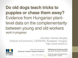 Zsombor Cseres-Gergely Institute  of Economics, CERSHAS, Budapest,  Hungary  mtakti.hu