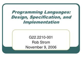 Programming Languages: Design, Specification, and Implementation