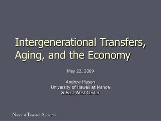 Intergenerational Transfers, Aging, and the Economy