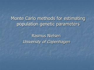Monte Carlo methods for estimating population genetic parameters