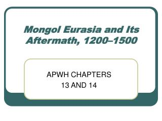 Mongol Eurasia and Its Aftermath, 1200�1500