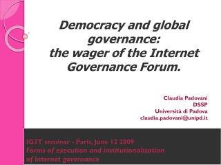 Democracy and global governance: the wager of the Internet Governance Forum.