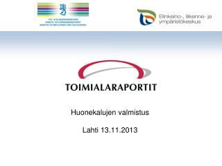 Huonekalujen valmistus Lahti 13.11.2013